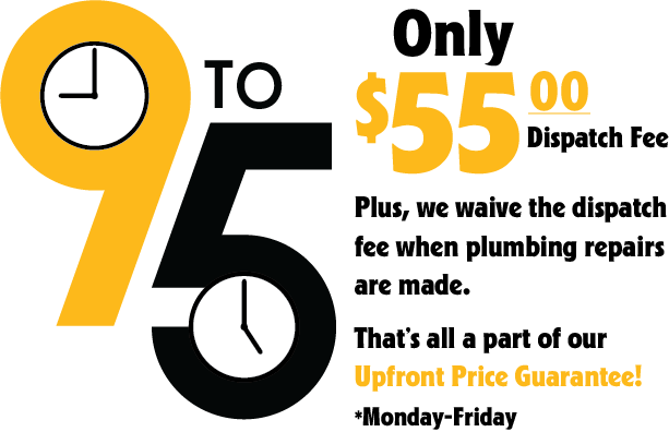 9 to 5 - Only $55 dispatch fee